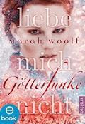 GötterFunke - Liebe mich nicht - Marah Woolf - E-Book