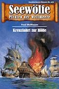 Seewölfe - Piraten der Weltmeere 470 - Fred McMason - E-Book