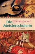 Die Meisterschülerin - Daniela Jodorf - E-Book