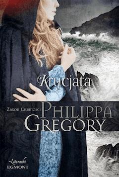 Krucjata. Zakon Ciemności - Philippa Gregory - ebook