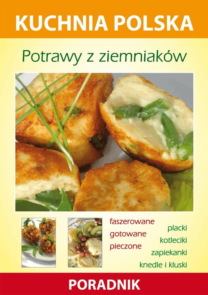 Potrawy z ziemniaków. Kuchnia polska. Poradnik - Karol Skwira, Marzena Strzelczyńska