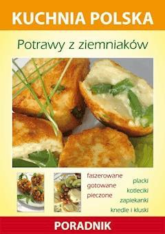 Potrawy z ziemniaków. Kuchnia polska. Poradnik - Karol Skwira, Marzena Strzelczyńska - ebook