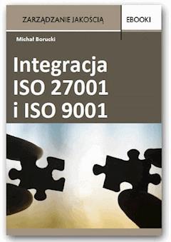 Integracja ISO 27001 i ISO 9001 - Michał Borucki - ebook