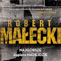 Najgorsze dopiero nadejdzie - Robert Małecki - audiobook