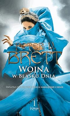 Wojna w blasku dnia, tom 1 - Peter V. Brett - ebook