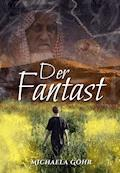 Der Fantast - Michaela Göhr - E-Book