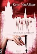 Vampire sind zum Küssen da - Katie MacAlister - E-Book