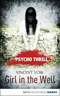 Psycho Thrill - Girl in the Well - Vincent Voss - E-Book
