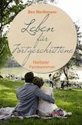 Leben für Fortgeschrittene - Ben Worthmann - E-Book