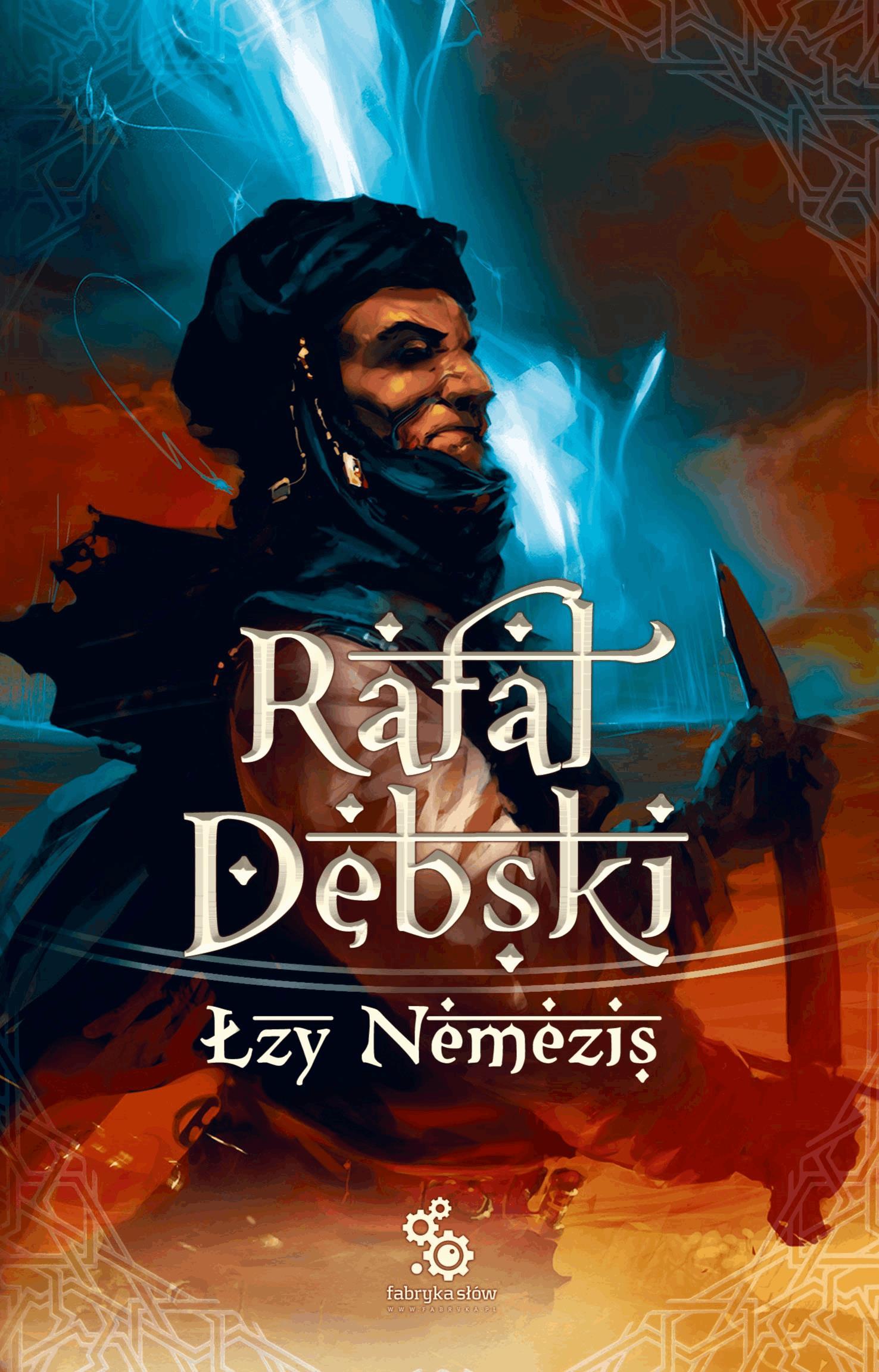 Łzy Nemezis - Tylko w Legimi możesz przeczytać ten tytuł przez 7 dni za darmo. - Rafał Dębski