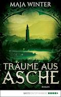 Träume aus Asche - Maja Winter - E-Book