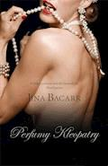 Perfumy Kleopatry - Jina Bacarr - ebook