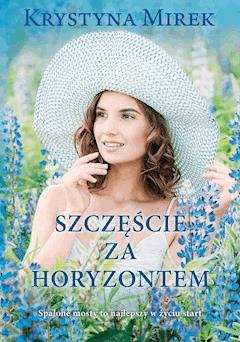 Szczęście za horyzontem - Krystyna Mirek - ebook
