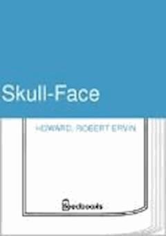 Skull-Face - Robert Ervin Howard - ebook