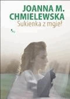 Sukienka z mgieł - Joanna M. Chmielewska - ebook