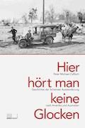 Hier hört man keine Glocken - Peter Michael-Caflisch - E-Book