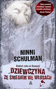 Dziewczyna ze śniegiem we włosach - Ninni Schulman - ebook