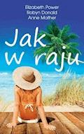 Jak w raju - Anne Mather,Elizabeth Power,Robyn Donald - ebook