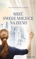 Mieć swoje miejsce na ziemi - Danuta Kamizelska-Langpap - ebook