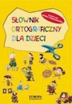 Słownik ortograficzny dla dzieci  - wybór: Marietta Głuch - ebook