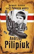 Norweski dziennik. Północne wiatry - Andrzej Pilipiuk - ebook