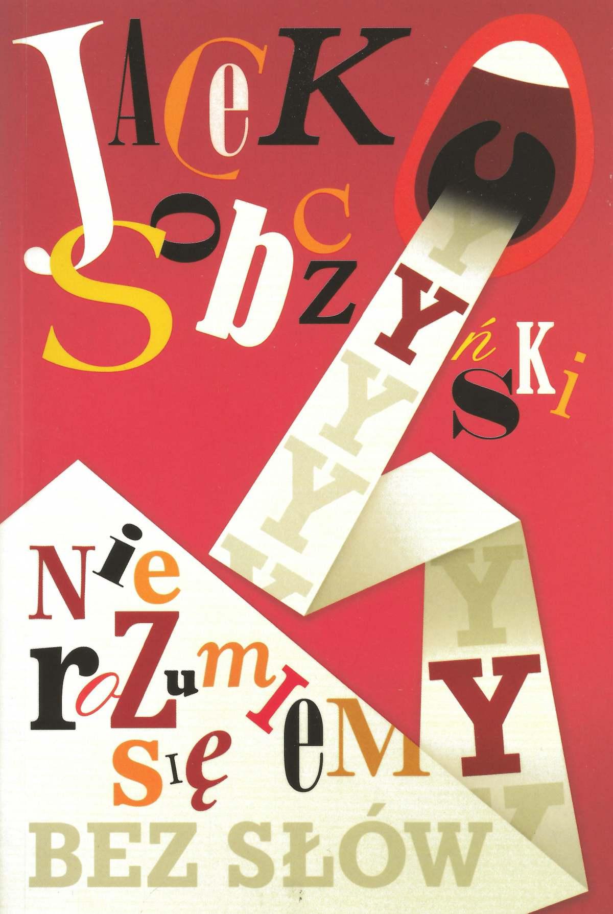 Nie rozumiemy się bez słów - Tylko w Legimi możesz przeczytać ten tytuł przez 7 dni za darmo. - Jacek Sobczyński
