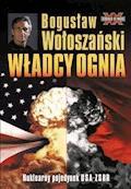 Władcy Ognia - Bogusław Wołoszański - ebook