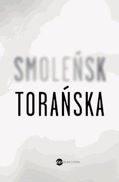 Smoleńsk - Teresa Torańska - ebook