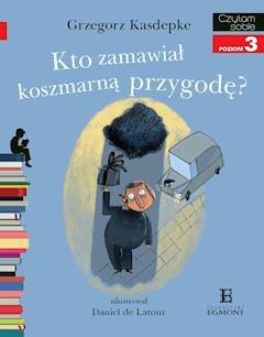 Kto zamawiał koszmarną przygodę? Czytam sobie - poziom 3 - Grzegorz Kasdepke - ebook