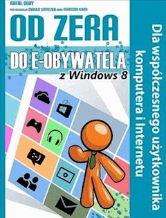 Od Zera Do e-Obywatela z Windows 8 - Rafał Bury - ebook