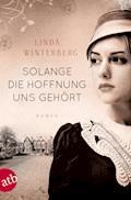 Solange die Hoffnung uns gehört - Linda Winterberg - E-Book