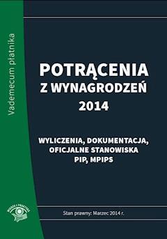 Potrącenia z wynagrodzeń 2014 - praktyczny komentarz - stan prawny: marzec 2014 - Opracowanie zbiorowe - ebook