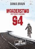 Morderstwo przy drodze krajowej 94 - Danka Braun - ebook