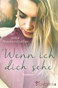 Wenn ich dich sehe - Julia Niederstraßer - E-Book