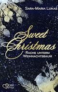 Sweet Christmas: Rache unterm Weihnachtsbaum - Sara-Maria Lukas - E-Book