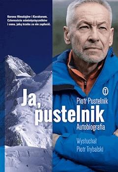 Ja, pustelnik. Autobiografia - Piotr Pustelnik - ebook