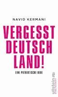 Vergesst Deutschland! - Navid Kermani - E-Book