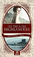 Die Treue des Highlanders - Rebecca Michéle - E-Book