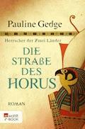 Die Straße des Horus - Pauline Gedge - E-Book