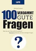 100 Verdammt gute Fragen – LIFE - Michael Draksal - E-Book