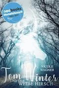 Tom Winter und der weiße Hirsch - Nicole Wagner - E-Book