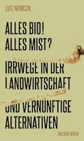 Alles Bio! Alles Mist? - Lutz Niemczik - E-Book