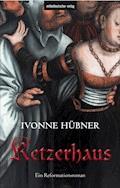 Ketzerhaus - Ivonne Hübner - E-Book