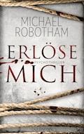 Erlöse mich - Michael Robotham - E-Book