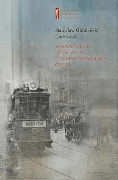 Wspomnienia policjanta z getta warszawskiego - Stanisław (Jan) Gombiński (Mawult), Marta Janczewska - ebook