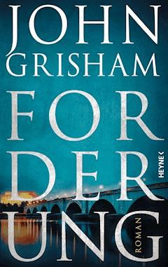 Forderung - John Grisham - E-Book