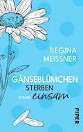Gänseblümchen sterben einsam - Regina Meißner - E-Book