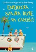 Emerycka Szajka idzie na całość! - Catharina Ingelman-Sundberg - ebook + audiobook