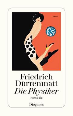 Die Physiker - Friedrich Dürrenmatt - E-Book