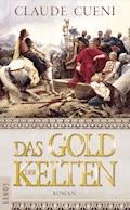 Das Gold der Kelten - Claude Cueni - E-Book